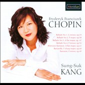 Chopin: Solo Piano Music - Ballades nos 1-4; Barcarolle, Op. 60; Fantaisie, Op.49 / Sung-Suk Kang: piano