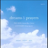 Dreams & Prayers - Works by Golijov; O'Leary; Roth / Paul Roe: clarinet, bass clarinet/Con Tempo