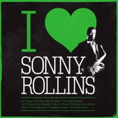 Sonny Rollins: I Love Sonny Rollins [Jazz Masters Collection]