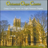 Orchestral Organ Classics - transcriptions for organ of orchestral works by Herold, Strauss, Tchaikovsky, Walton, Elgar, Dukas / various artists
