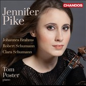 Brahms; Clara and Robert Schumann: Violin Sonatas / Jennifer Pike, violin; Tom Poster, piano
