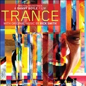 Rick Smith (Underworld): Trance [Original Motion Picture Soundtrack]