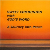 Sweet Communion With God's Word: A  Journey Into Peace
