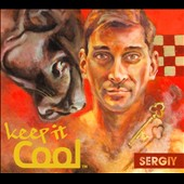 Sergiy: Keep It Cool [Digipak]