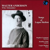 Songs of Logan Skelton: The Islander, Into Deep Waters; Jennifer Goltz, soprano; Stephen Lusmann, baritone;Logan Skelton, piano