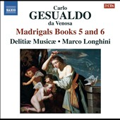 Gesualdo: Madrigals Books 5 and 6 / Delitiae Musicae