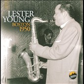 Lester Young (Saxophone): Boston 1950