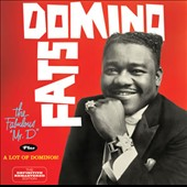 Fats Domino: The Fabulous Mr. D/A Lot of Dominos