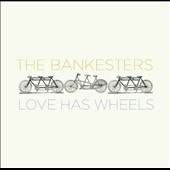 The Bankesters: Love Has Wheels