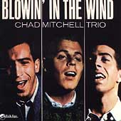 Chad Mitchell Trio: Blowin' in the Wind
