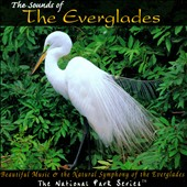 Various Artists: The  Sounds of the Everglades: Beautiful Music & the Natural Symphony of the Everglades