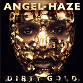 Angel Haze: Dirty Gold *