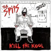 The Spits: Kill the Kool *