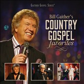 Bill & Gloria Gaither (Gospel): Bill Gaither's Country Gospel Favorites [8/5]