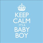 Keep Calm It's a Baby Boy