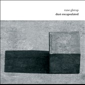 Rune Glerup (b.1981): Dust Encapsulated - acoustic and electronic works / Neel Teilmann, piano; Mathias Fris-Hansen, percussion