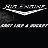 Big Engine: Shot like a Rocket [8/18]