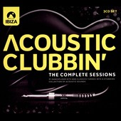 Various Artists: Acoustic Clubbin': The Complete Sessions [Digipak]
