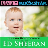 Baby Rockstar: Lullaby Renditions of Ed Sheeran: X
