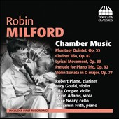 Robin Milford (1903-1959): Chamber Music / Benjamin Frith, piano; Robert Plane, clarinet; Lucy Gould, violin; David Adams, viola; Alice Neary, cello et al.