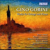 Gino Gorini (1914-1989): Chamber works for strings and piano / Jessica Oddie & Kumiko Sakamoto, violins; Bridget Pasker, cello; Jakub Tchorzewski, piano