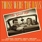 Various Artists: Those Were the Days: The Good Life