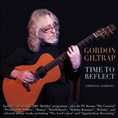 Gordon Giltrap: Time To Reflect: a Personal Anthology