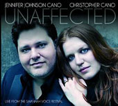 Unaffected: Live from the Savannah Voice Festival - songs by Canteloube, Dvorak,de Falla, Gurney, Britten, Howells, Tchaikovsky et al. / Jennifer Johnson Cano, mz; Christopher Cano, piano