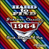 Various Artists: Hard to Find Jukebox Classics 1964: Rock, Rhythm & Pop