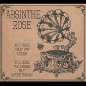 Absinthe Rose: The More We Learn the More We Learn That We're Wrong [Slipcase]