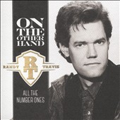 Randy Travis (Country): On the Other Hand: All the Number Ones *