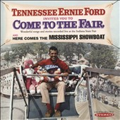 Tennessee Ernie Ford: Tennessee Ernie Ford Invites You To Come To the Fair/Here Comes the Mississippi Showboat
