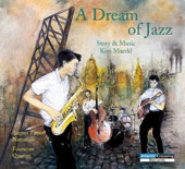 Fourscore/Kim Maerkl/August Zirner: A Dream of Jazz [Digipak]
