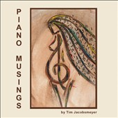 Tim Jacobsmeyer: Piano Musings