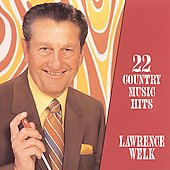 Lawrence Welk: 22 Great Country Music Hits