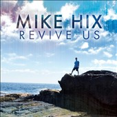 Mike Hix: Revive Us
