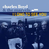 The Marvels ('60s Frat Rock)/Charles Lloyd: I Long to See You [Digipak]