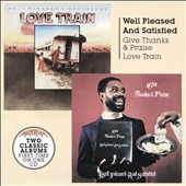 Well Pleased & Satisfied: Give Thanks and Praise/Love Train