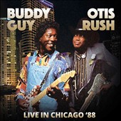 Otis Rush/Buddy Guy: Live In Chicago '88 *