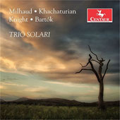 Music for String Trio by Milhaud, Khachaturian, Knight, Bartók / Trio Solari