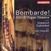 Bombarde! - French Organ Classics / Ian Tracey