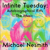 Michael Nesmith: Infinite Tuesday: Autobiographical Riffs the Music [4/14] *