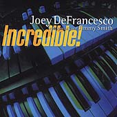 Joey DeFrancesco: Incredible!