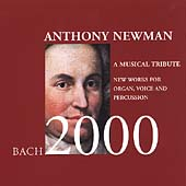 Anthony Newman - Bach 2000 - A Musical Tribute