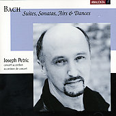 Bach: Suites, Sonatas, Airs & Dances / Joseph Petric