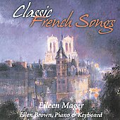 Classic French Songs / Eileen Mager, Ellen Brown