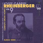 Rheinberger: Complete Organ Works Vol 9 / Rudolf Innig
