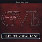 Gaither Vocal Band: The  Best of the Gaither Vocal Band