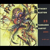 Anthony Braxton: 23 Standards (Quartet) 2003