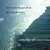 Anthony Braxton: 4 Improvisations (Duets) 2004